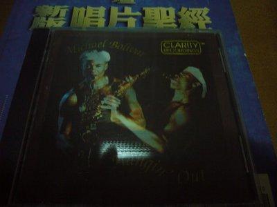 超級發燒天碟CLARITY發燒戰神  麥可.包利華/逍遙SAX/1994美國發燒第一首盤無ifpi