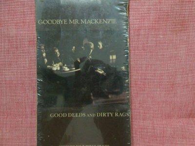 5    GOODBYE MR MACKENZIE / GOOD DEEDS AND DIRTY RAGS