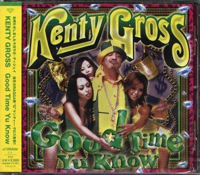 K - Kenty-Gross - Good Time Yu Know - 日版 - NEW