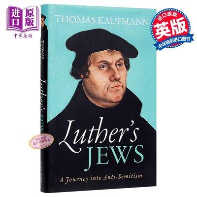 路德的猶太人 反猶太主義之旅 Luthers Jews A Journey into Anti Semitism 英文原