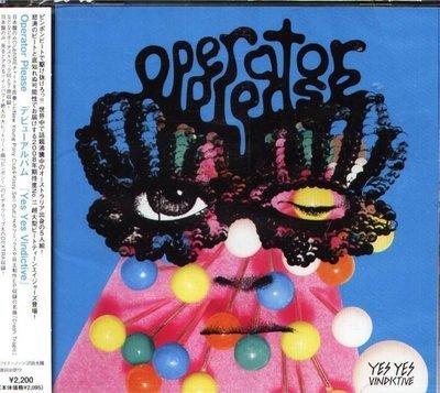(甲上唱片) Operator Please - Yes Yes Vindictive - 日盤 + 7  BONUS
