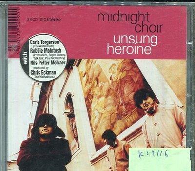 *真音樂* MIDNIGHT CHOIR / UNSUNG HEROINE 二手 K27116