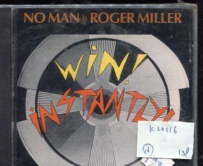 *真音樂* NO MAN IS ROGER MILLER / WIN INSTANTLY! 二手 K20116
