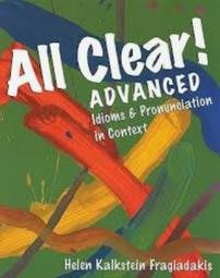 All Clear! Advance Idioms & Pronunciation in Context