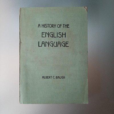 【快樂書屋】A History of the English Language英語史英文書-Albert C. Baugh-十大出版1975年8月初版