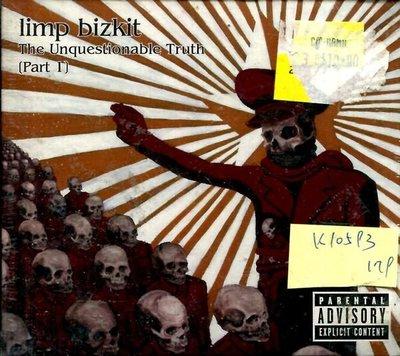 *真音樂* LIMP BIZKIT / THE UNQUESTIONABLE TRUTH 全新 K10593(下標賣1)