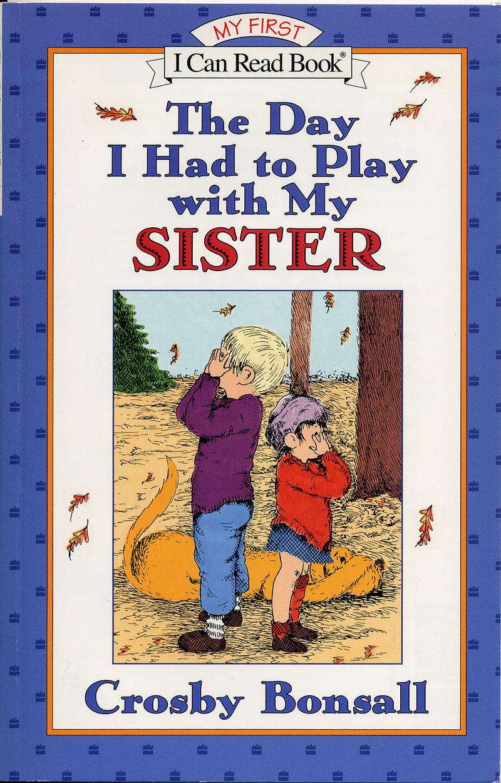 *小貝比的家*THE DAY I HAD TO PLAY WITH MY SISTER /MY FIRST/平裝