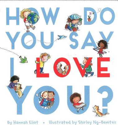 *小貝比的家*HOW DO YOU SAY I LOVE YOU/硬頁書/2-3歲幼幼班/溫馨情誼