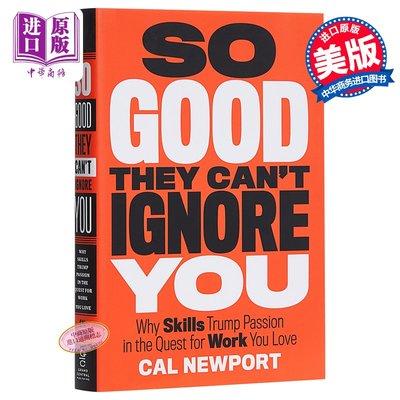 優秀到不能被忽略 英文原版 So Good They Can't Ignore You Cal Newport 卡爾紐波特
