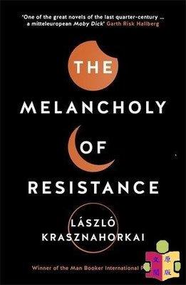 [文閲原版]憂郁的反抗 英文原版 The Melancholy of Resistance Laszlo Krasznahorkai