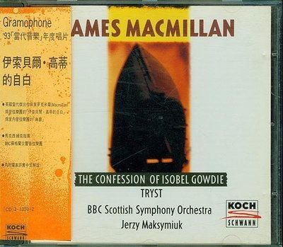 MacMillan: The Confession of Isobel Gowdie / Tryst (A)