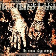 [狗肉貓]_Machine Head_The More Things Change...