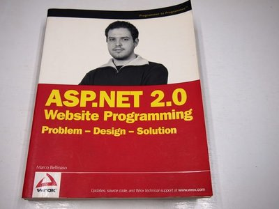 【考試院二手書】《ASP.NET 2.0 Website Programming: Problem - Design - Solution 》│Marco Bellinaso│(B11Z16)