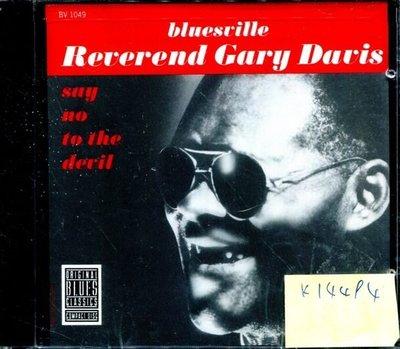 *真音樂* REVEREND GARY DAVIS / SAY NO TO 美版 全新 K14494