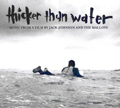 《絕版專賣》Jack Johnson 傑克強森 / Thicker Than Water 衝浪高手 電影原聲帶 (歐版)