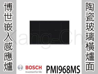 【康廚網】博世BOSCH進口-PMI968MS☆嵌入式陶瓷玻璃橫式雙口感應爐☆免運費☆