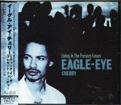 八八 - Eagle-Eye Cherry - Living in the Present Future - 日版+2