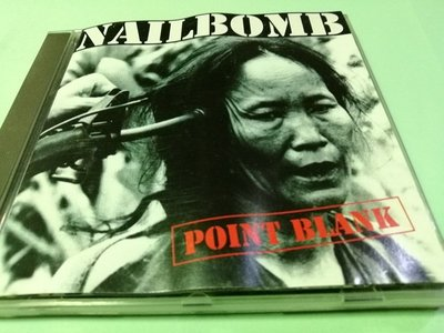 稀有經典【原版CD】Nailbomb指甲炸彈合唱團/ 首張專輯 Point Blank