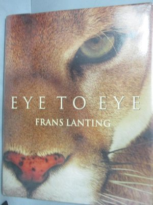 【書寶二手書T6/動植物_YFP】Eye to Eye_Frans Lanting