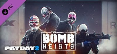 STEAM PAYDAY 2 : The Bomb Heists DLC 劫薪日2 : 炸彈搶劫包