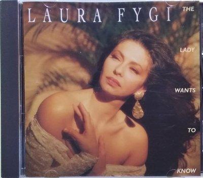 《絕版專賣》Laura Fygi 羅拉費琪 / The Lady Wants To Know 迷惑 (黃金片)