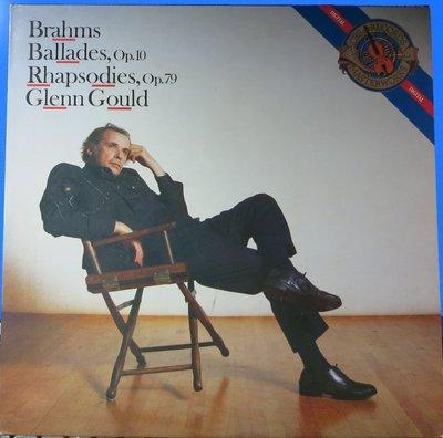 黑膠 Gould 顧爾德 - Brahms 布拉姆斯 Ballades & Rhapsodies (荷版CBS)