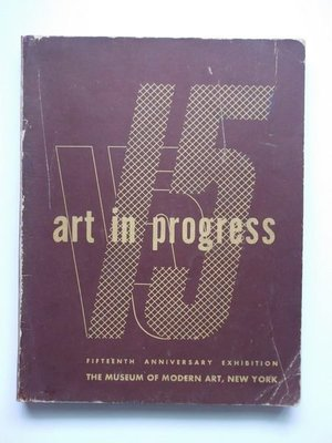 Art in Progress-Fifteenth Anniversary Exhibition The Museum Mordern Art,