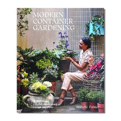 Modern Container Gardening 現代容器園藝:如何在任何地方創建一個時尚小空間花園指南 園藝插花基礎知識指南 英文原版