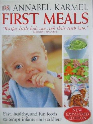 【書寶二手書T3/餐飲_ZHV】First Meals-Fast, Healthy, and Fun Foods for