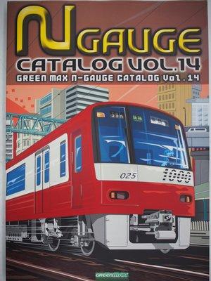 【月界】Green Max N-gauge Catalogue Vol.14(絕版)_鐵道模型_火車_日文〖收藏〗AJI