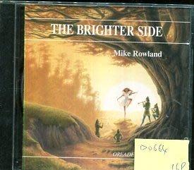 *愛樂二館* THE BRIGHTER SIDE / MIKE ROWLAND 二手 D0664
