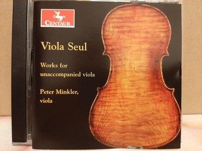 Peter Minkler~Viola Seul,Works For Unaccompanied Viola,無伴奏中提琴曲,含巴哈,韋奧當,雷格,亨德密特等。