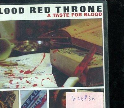 *真音樂* BLOOD RED THRONE / A TASTE FOR BLOOD 二手 K26930