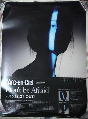 彩虹樂團L'Arc~en~Ciel Don't be Afraid【日版雙面海報】未貼