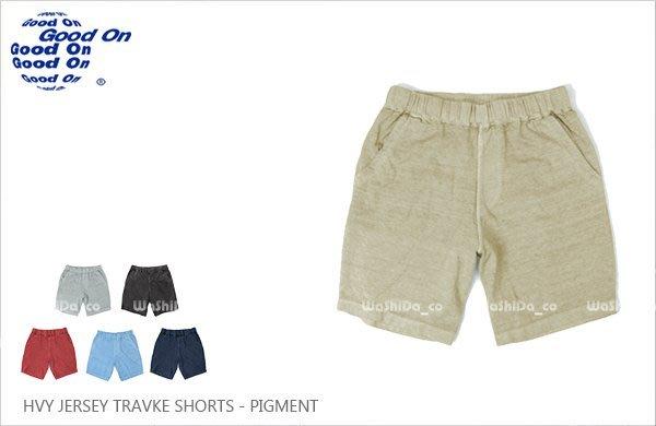 WaShiDa【GOPT1602P】Good On 日本品牌 TRAVAL SHORTS 重磅 色落 染 休閒 短褲