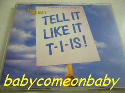 舊CD英文單曲-the B-52'S-TELL IT LIKE IT T-I-IS!混音單曲5首(保存良好無刮傷近全新)