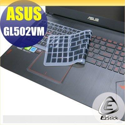 【Ezstick】ASUS GL502 GL502V GL502VM 中文印刷鍵盤膜(台灣專用,注音+倉頡) 矽膠材質