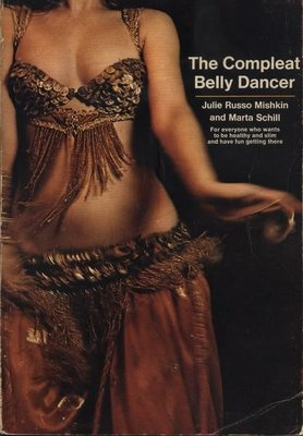 b The compleat Belly Dancer Julie Russo Mishkin and Marta Schill - for every one