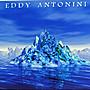 Eddy Antonini - When Water Became Ice 環保精裝盤 二手歐版