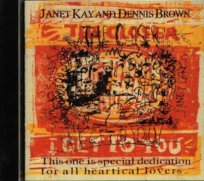K - Janet Kay Dennis Brown The Closer I Get To You - 日版