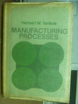 【書寶二手書T6/大學理工醫_QCJ】Manufacturing Processes_民68