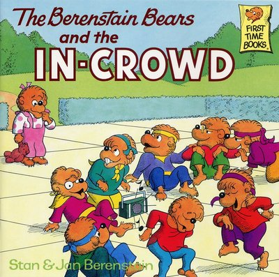 *小貝比的家*THE BERENSTAIN BEARS AND THE IN-CROWD/平裝/7~12歲