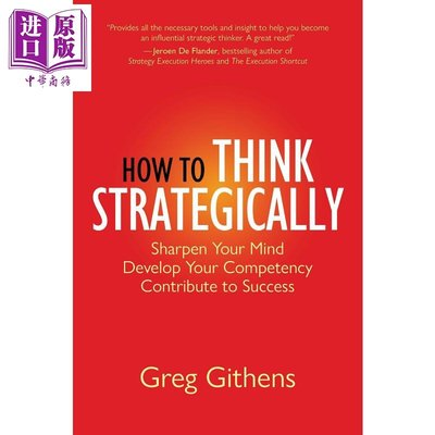 How to Think Strategically: Sharpen Your Mind. Develop Your