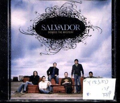 *真音樂* SALVADOR / DISMISS THE MYSTERY 二手 K15350