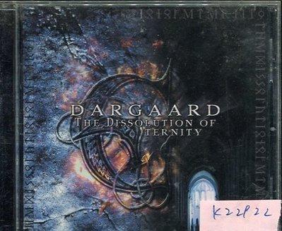 *真音樂* DARGAARD / THE DISSOLUTION OF ETERNITY 二手 K22922
