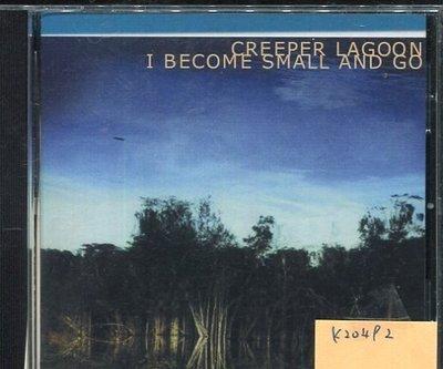 *真音樂* CREEPER LAGOON / I BECOME SMALL AND GO 二手 K20492