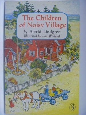 【月界】The Children of Noisy Village_Astrid Lindgren 〖外文小說〗CCW