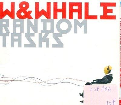 *真音樂* W&WHALE / RANDOM TASKS 二手 K29900