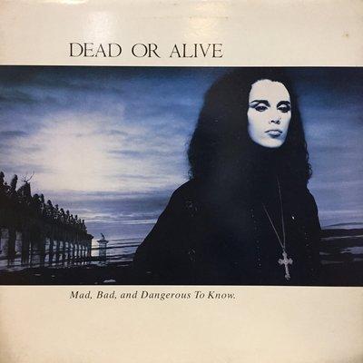 §小宋唱片§ 英版/Dead Or Alive – Mad, Bad And Dangerous To /二手西洋黑膠