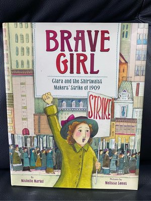Brave Girl : Clara and the Shirtwaist Makers' Strike of 1909